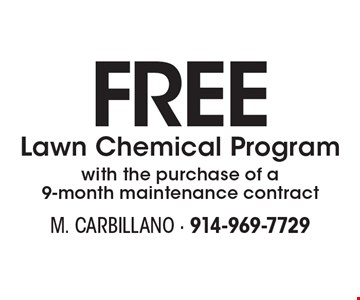 Free Lawn Chemical Program with the purchase of a 9-month maintenance contract.