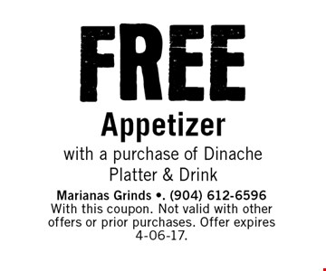 FREE Appetizer with a purchase of Dinache Platter & Drink. Marianas Grinds -. (904) 612-6596 With this coupon. Not valid with other offers or prior purchases. Offer expires 4-06-17.