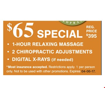 1 hour relaxing massage - 2 chiropractic adjustments - Digital x-rays (if needed) Reg price $395. Most insurance accepted. Restrictions apply. 1 per person only. Not to be used with other promotions. Expires04-06-17