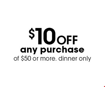 $10 Off any purchase of $50 or more. dinner only. With this coupon. Not valid with other offers or prior purchases. Expires 04-06-17.