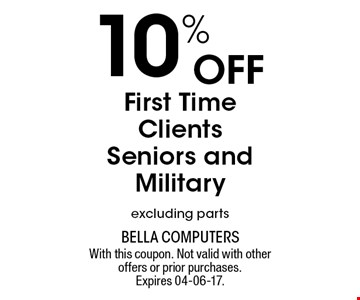 10% Off First Time Clients Seniors and Military excluding parts. With this coupon. Not valid with other offers or prior purchases. Expires 04-06-17.