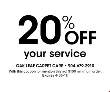 20% Off your service. With this coupon, or mention this ad! $100 minimum order.Expires 4-06-17.
