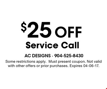 $25 off Service Call. Some restrictions apply.Must present coupon. Not valid with other offers or prior purchases. Expires 04-06-17.