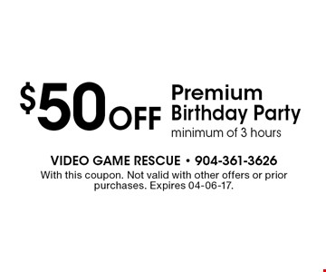 $50 Off Premium Birthday Party minimum of 3 hours. With this coupon. Not valid with other offers or prior purchases. Expires 04-06-17.