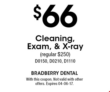 $66 Cleaning, Exam, & X-ray(regular $250)D0150, D0210, D1110. With this coupon. Not valid with other offers. Expires 04-06-17.
