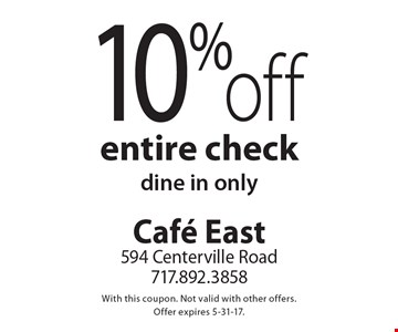 10% off entire check. Dine in only. With this coupon. Not valid with other offers. Offer expires 5-31-17.