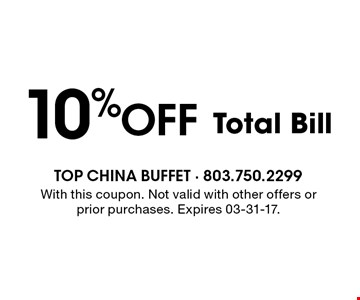 10%Off Total Bill. With this coupon. Not valid with other offers or prior purchases. Expires 03-31-17.