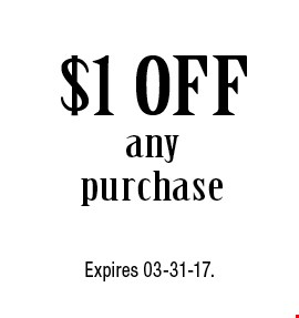 $1 OFF any purchase. Expires 03-31-17.