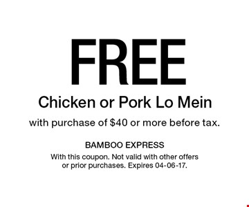 FreeChicken or Pork Lo Mein with purchase of $40 or more before tax.. With this coupon. Not valid with other offers or prior purchases. Expires 04-06-17.