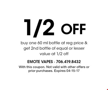 1/2 Off buy one 60 ml bottle at reg price & get 2nd bottle of equal or lesser value at 1/2 off. With this coupon. Not valid with other offers or prior purchases. Expires 04-15-17