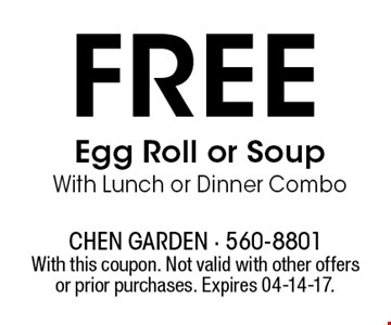 FREE Egg Roll or SoupWith Lunch or Dinner Combo. With this coupon. Not valid with other offers or prior purchases. Expires 04-14-17.