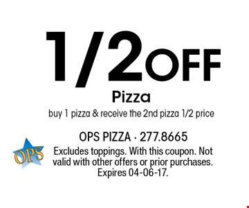 1/2 Off Pizza buy 1 pizza & receive the 2nd pizza 1/2 price. Excludes toppings. With this coupon. Not valid with other offers or prior purchases. Expires 04-06-17.