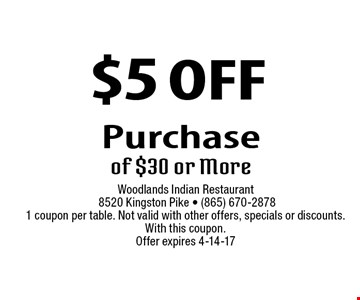 $5 OFF Purchaseof $30 or More . Woodlands Indian Restaurant 8520 Kingston Pike - (865) 670-28781 coupon per table. Not valid with other offers, specials or discounts. With this coupon.Offer expires 4-14-17
