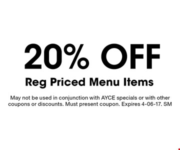 20% off Reg Priced Menu Items. May not be used in conjunction with AYCE specials or with other coupons or discounts. Must present coupon. Expires 4-06-17. SM