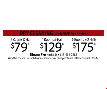 $79* 2 Rooms & Hall. Steam Pro Nashville - 615-686-7288With this coupon. Not valid with other offers or prior purchases. Offer expires 05-26-17.