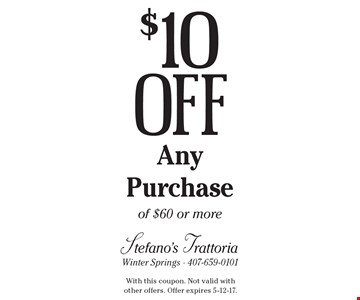 $10 Off Any Purchase of $60 or more. With this coupon. Not valid withother offers. Offer expires 5-12-17.