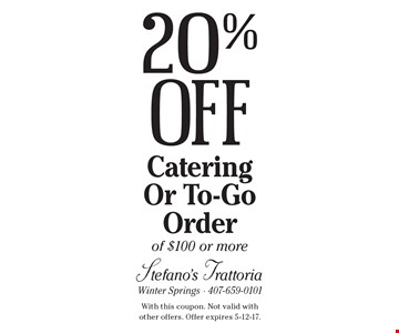 20% Off Catering Or To-Go Order of $100 or more. With this coupon. Not valid with other offers. Offer expires 5-12-17.
