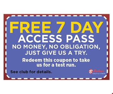 free 7 day access pass. no money, no obligation, just give us a try. . Redeem this coupon to take us for a test run. See club for details.