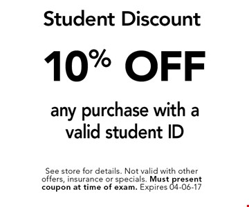 10% OFF any purchase with a valid student ID. See store for details. Not valid with other offers, insurance or specials. Must present coupon at time of exam. Expires 04-06-17