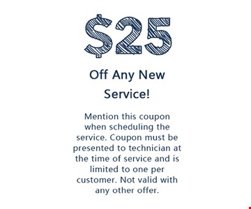 $25 Off Any New Service!