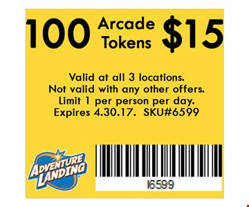 100 Arcade Tokens $15. Valid at all 3 locations. Not valid with any other offers. Limit 1 per person per day. Expires 04-30-17. SKU#6599.