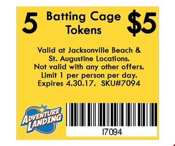 5 Batting Cage Tokens $5. Valid at Jacksonville Beach & St. Augustine Locations. Not valid with any other offers. Limit 1 per person per day. Expires 04-30-17. SKU#7094.