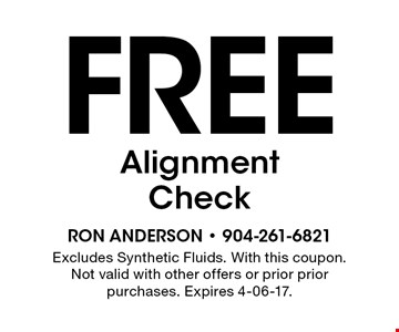 Free Alignment Check. Excludes Synthetic Fluids. With this coupon. Not valid with other offers or prior prior purchases. Expires 4-06-17.