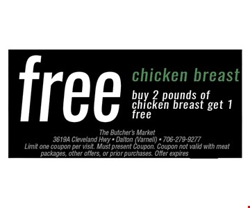 FREE Chicken BreastBuy 2 pounds of chicken breast get 1 free. Limit one coupon per visit. Must present coupon. Coupon not valid with meat packages, other offers, or prior purchases. Offer expires 04-13-17