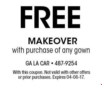 Free MAKEOVER with purchase of any gown. With this coupon. Not valid with other offers or prior purchases. Expires 04-06-17.
