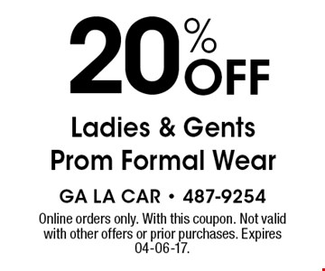 20% Off Ladies & Gents Prom Formal Wear. Online orders only. With this coupon. Not valid with other offers or prior purchases. Expires 04-06-17.