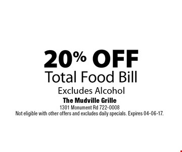 20% OFFTotal Food BillExcludes Alcohol. The Mudville Grille1301 Monument Rd 722-0008Not eligible with other offers and excludes daily specials. Expires 04-06-17.
