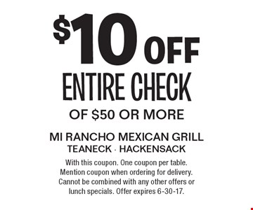 $10 off entire check of $50 or more. With this coupon. One coupon per table. Mention coupon when ordering for delivery. Cannot be combined with any other offers or lunch specials. Offer expires 6-30-17.