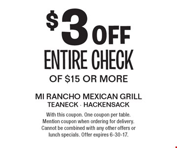$3 off entire check of $15 or more. With this coupon. One coupon per table. Mention coupon when ordering for delivery. Cannot be combined with any other offers or lunch specials. Offer expires 6-30-17.