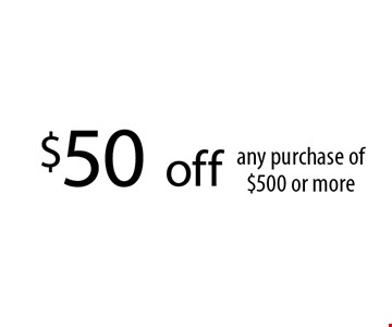 $50 off any purchase of $500 or more. With this coupon. Not valid with other offers or prior services. Coupon must be presented upon estimate Expires 04-24-17.