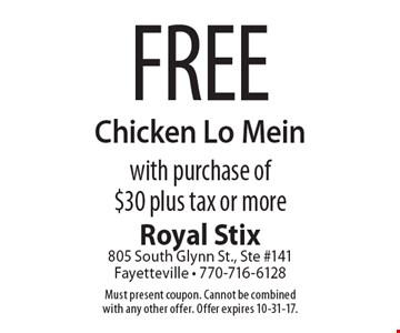 Free Chicken Lo Mein with purchase of $30 plus tax or more. Must present coupon. Cannot be combined with any other offer. Offer expires 10-31-17.