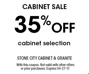 35% Off cabinet selection. With this coupon. Not valid with other offers or prior purchases. Expires 04-27-17.
