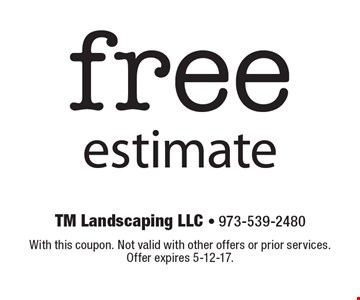 Free estimate. With this coupon. Not valid with other offers or prior services. Offer expires 5-12-17.