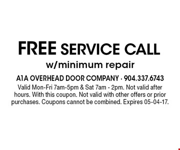 Free SERVICE CALLw/minimum repair. Valid Mon-Fri 7am-5pm & Sat 7am - 2pm. Not valid afterhours. With this coupon. Not valid with other offers or prior purchases. Coupons cannot be combined. Expires 05-04-17.