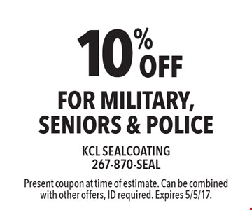 10% OFF for military, seniors & police. Present coupon at time of estimate. Can be combined with other offers, ID required. Expires 5/5/17.