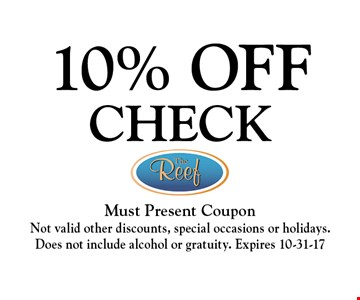 10% OFF CHECK. Must Present CouponNot valid other discounts, special occasions or holidays. Does not include alcohol or gratuity. Expires 10-31-17