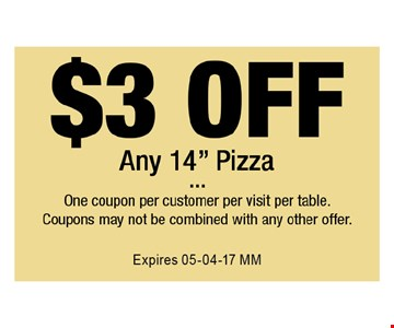 $3 OFF One coupon per customer per visit per table.Coupons may not be combined with any other offer. Expires 05-04-17 MM