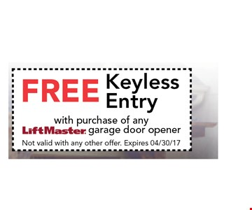 Free Keyless Entry. with purchase of any LiftMaster garage door openerNot valid with any other offer. Expires 04/30/17
