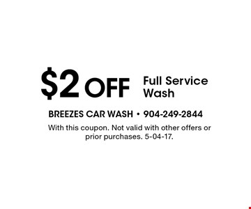$2off Full Service Wash. With this coupon. Not valid with other offers or prior purchases. 5-04-17.