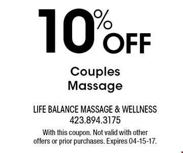 10% Off Couples Massage. With this coupon. Not valid with otheroffers or prior purchases. Expires 04-15-17.
