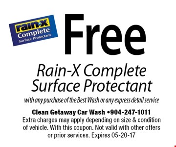 Free Rain-X Complete Surface Protectant with any purchase of the Best Wash or any express detail service.  Extra charges may apply depending on size & condition of vehicle. With this coupon. Not valid with other offers or prior services. Expires 04-22-17
