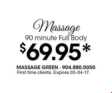$69.95* Massage90 minute Full Body. First time clients. Expires 05-04-17.