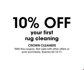 10% OFF your firstrug cleaning. With this coupon. Not valid with other offers or prior purchases. Expires 04-14-17.