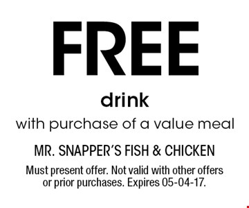Free drinkwith purchase of a value meal. Must present offer. Not valid with other offers or prior purchases. Expires 05-04-17.