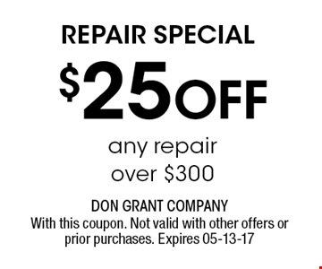 $25 Off REPAIR SPECIAL. With this coupon. Not valid with other offers or prior purchases. Expires 05-13-17