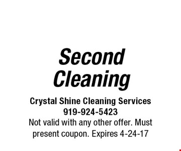 $10 Off Second Cleaning. Not valid with any other offer. Must present coupon. Expires 4-24-17